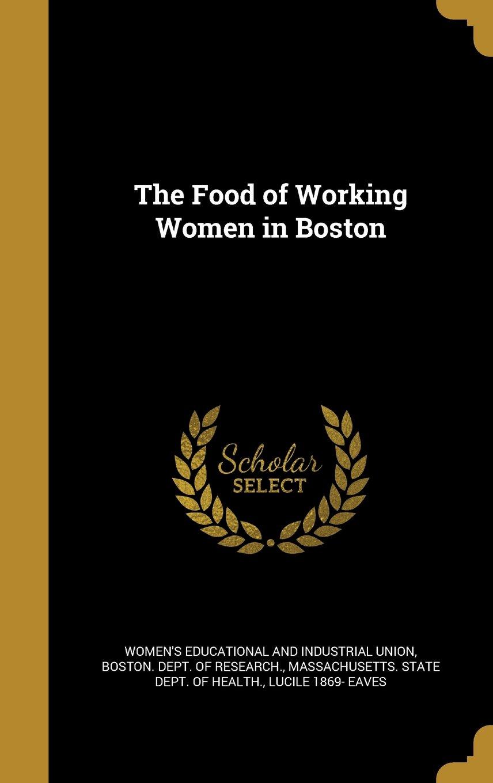 Download The Food of Working Women in Boston PDF