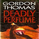 Deadly Perfume | Gordon Thomas