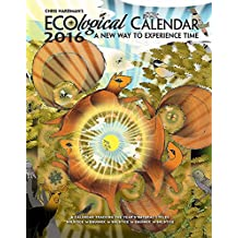 Chris Hardman's ECOlogical 2016 Engagement Calendar: A New Way to Experience Time