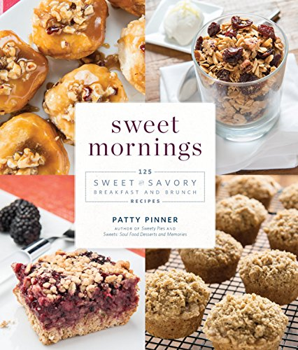 - Sweet Mornings: 125 Sweet and Savory Breakfast and Brunch Recipes