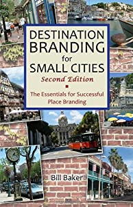 Destination Branding for Small Cities - Second Edition by Creative Leap Books