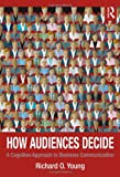 How Audiences Decide: A Cognitive Approach to Business Communication, Richard Young, 0415879000