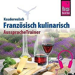 Französisch kulinarisch (Reise Know-How Kauderwelsch Aussprache Trainer)