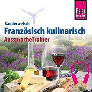 Französisch kulinarisch (Reise Know-How Kauderwelsch Aussprache Trainer) Hörbuch