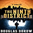 The Ninth District: A Thriller Audiobook by Douglas Dorow Narrated by Mark Huff