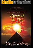 Opener of the Sky (Children of Stone Book 3)