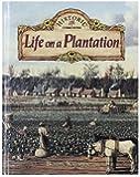 Life on a Plantation (Historic Communities (Hardcover))