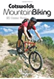 Cotswolds Mountain Biking: 20 Classic Rides