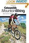 Cotswolds Mountain Biking: 20 Classic...
