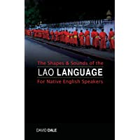 The Shapes and Sounds of the Lao Language: For Native English Speakers