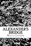 Alexander's Bridge, Willa Cather, 1482560534