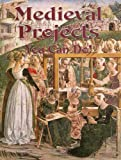 Medieval Projects You Can Do! (Medieval World (Crabtree Paperback))