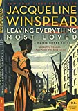 Leaving Everything Most Loved (Maisie Dobbs)