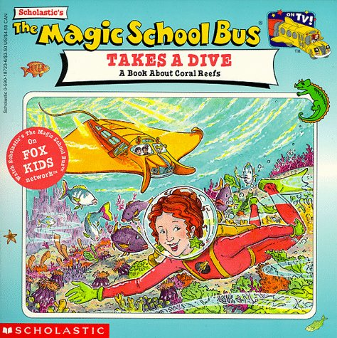 The Magic School Bus Takes A Dive A Book About Coral Reefs Joanna