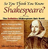 So You Think You Know Shakespeare?, Claire Saunders and John Saunders, 159360078X