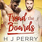 Tread the Boards: SHS, Book 3 | H. J. Perry