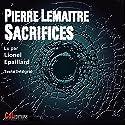 Sacrifices Audiobook by Pierre Lemaitre Narrated by Lionel Épaillard