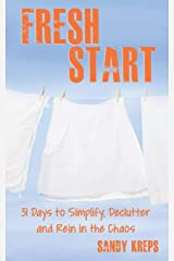 Fresh Start: 31 Days to Simplify, Declutter, and Rein in the Chaos Paperback