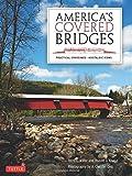 America's Covered Bridges: Practical Crossings - Nostalgic Icons