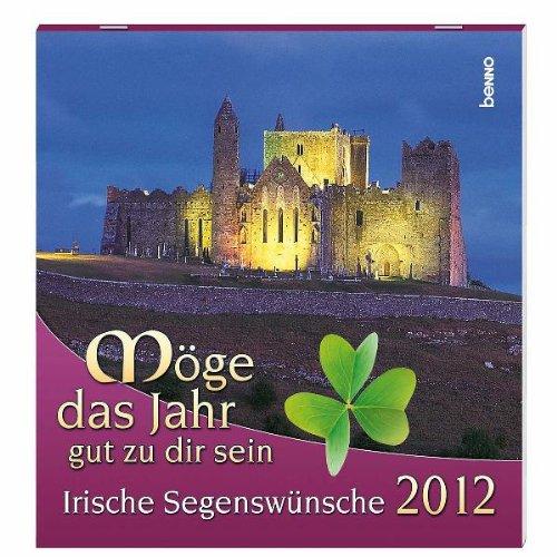 Möge das Jahr gut zu dir sein 2012: Irische Segenswünsche