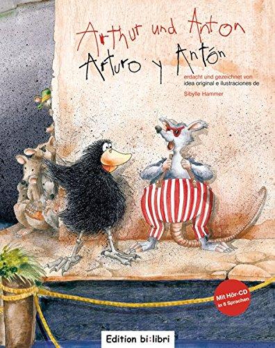 Arthur und Anton: Arturo y Antón / Kinderbuch Deutsch-Spanisch mit mehrsprachiger Audio-CD