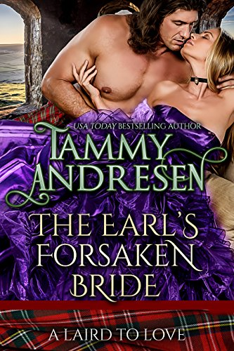 The Earl's Forsaken Bride: Scottish Historical Romance (A Laird to Love Book 6)