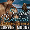 Scottish Werebear: A Dangerous Business