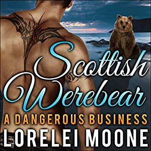 Scottish Werebear: A Dangerous Business Audiobook