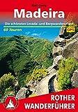 Madeira: Die schönsten Levada- und Bergwanderungen. 60 Touren. Mit GPS-Daten