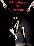 Il Filo Rosso del Destino (Romanzi Rosa)