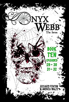 Onyx Webb: Book Ten: Episodes 29, 30, 31 & 32 by [Fenton, Richard, Waltz, Andrea]