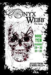 Onyx Webb: Book Ten: Episodes 29, 30, 31 & 32