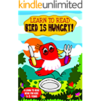 Learn to Read : Bird is Hungry! - A Learn to Read Book for Kids 3-5: A sight words story for toddlers, kindergarten kids…
