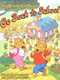 The Berenstain Bears Go Back to School, Stan Berenstain and Jan Berenstain, 0060526734