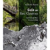 Guia del rec comtal: Caminant pel Rec i