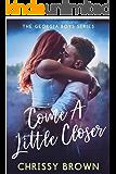 Come A Little Closer (Georgia Boys   Book 2)