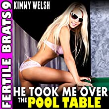 He Took Me over the Pool Table: Fertile Brats 9 Audiobook by Kimmy Welsh Narrated by Cheyanne Humble