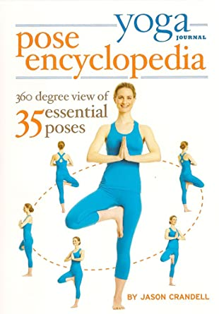 Amazon.com: Yoga Journal: Yoga Pose Encyclopedia: Jason ...