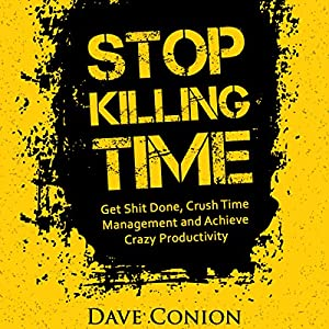 Stop Killing Time Audiobook