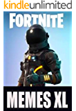 Memes: XL Absolutely Hilarious Funny Fortnite Memes And Fortnite Crazy Cool Comedy Dankness