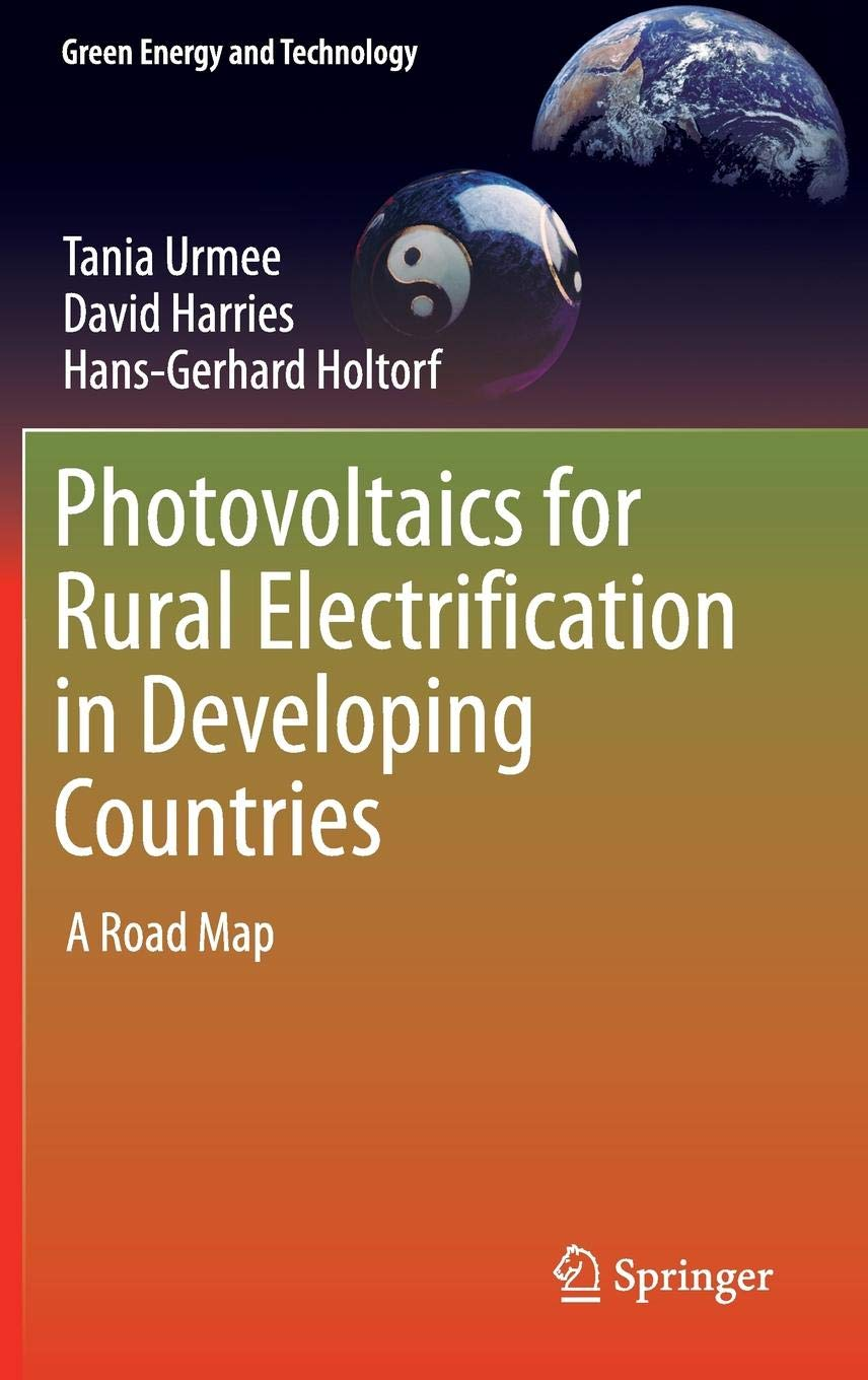 Photovoltaics For Rural Electrification In Developing Countries  A Road Map  Green Energy And Technology