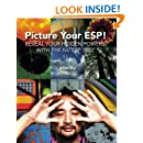 "Picture Your ESP!: Reveal Your Hidden Powers With ""The Nu ESP Test"""