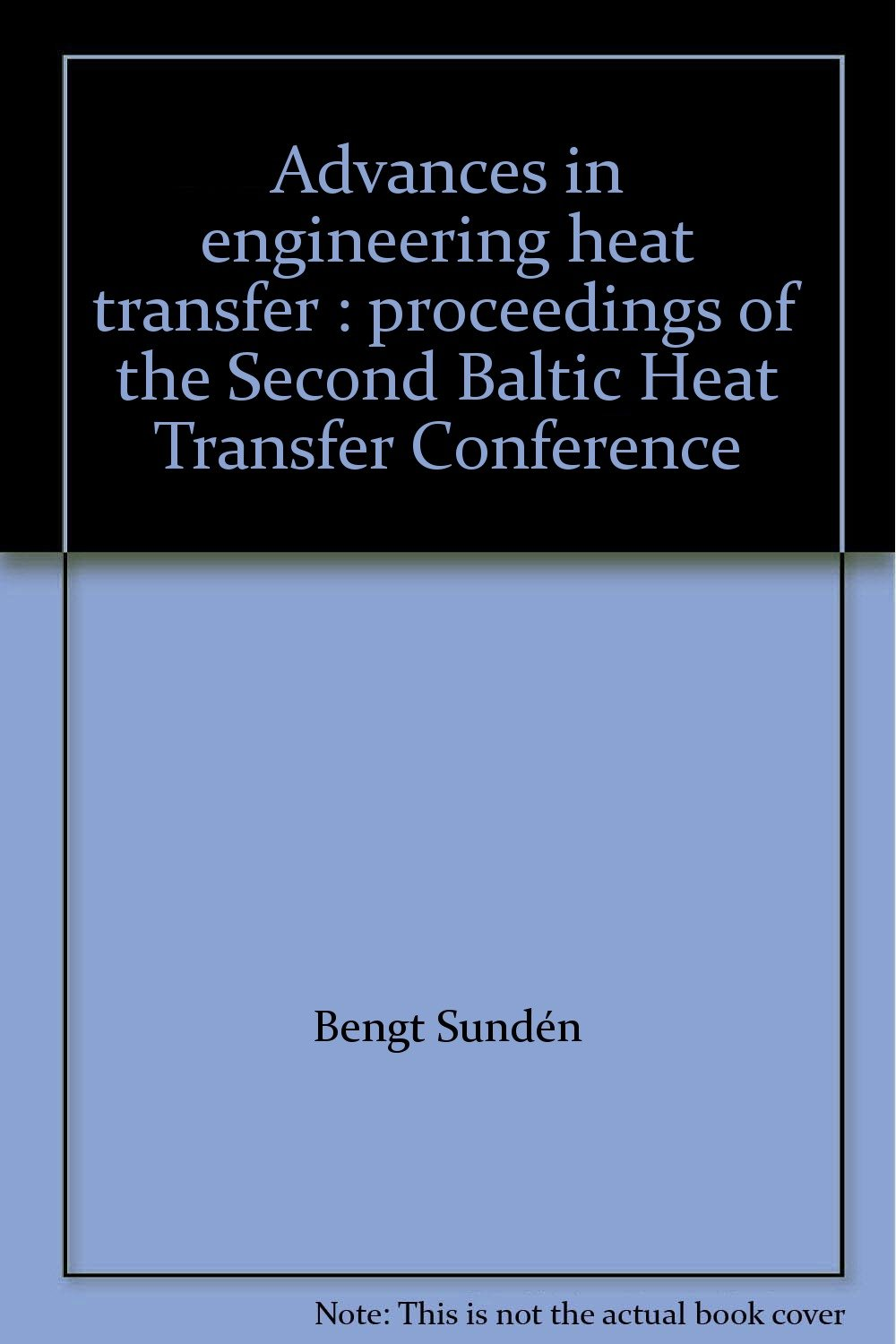 Advances in engineering heat transfer : proceedings of the
