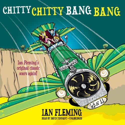 Chitty Chitty Bang Bang: The Magical Car (Chitty Chitty Bang Bang series, Book 1) (Chitty Chitty Bang Bang The Magical Car)
