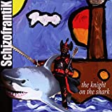 Schizofrantik The Knight On The Shark Avantgarde/Free