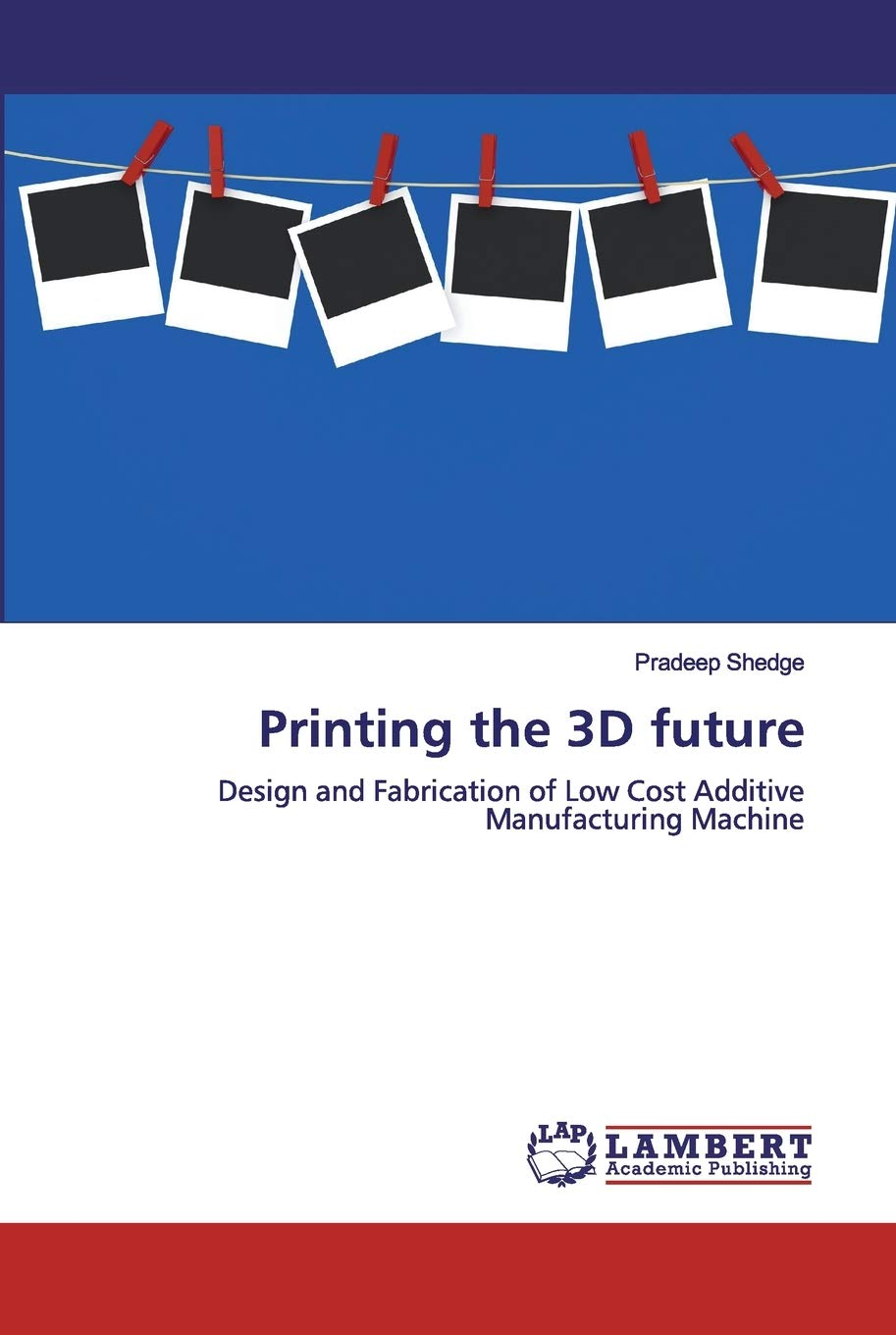 Printing the 3D future
