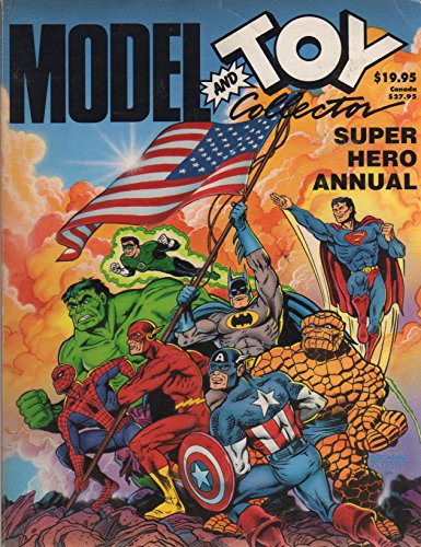 (Model and Toy Collector Magazine's Superhero Annual Featuring A Whole Buncha Heroes)