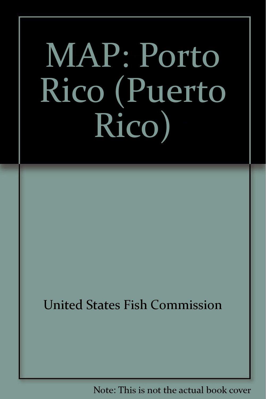 MAP: Porto Rico (Puerto Rico): United States Fish Commission, b/w ...