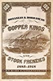 img - for Bonanzas & Borrascas: Copper Kings and Stock Frenzies, 1885 1918 (Western Lands and Waters Series) book / textbook / text book