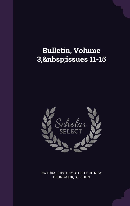 Read Online Bulletin, Volume 3, Issues 11-15 PDF
